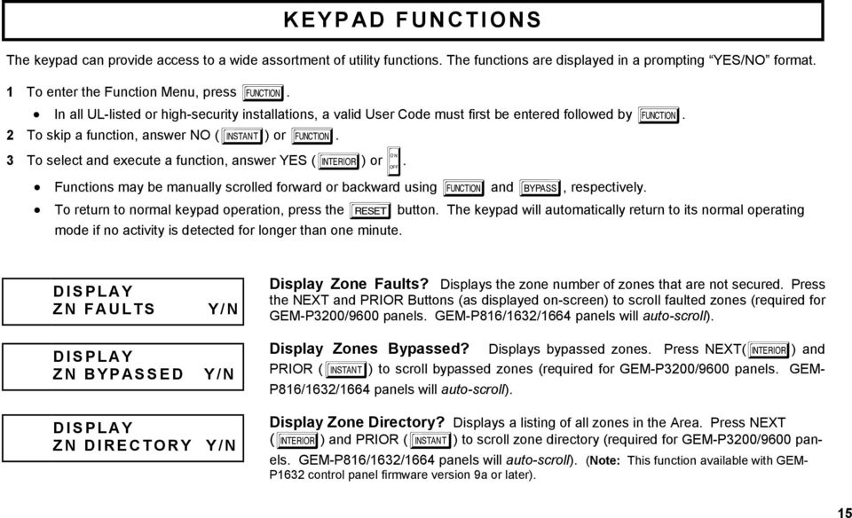 3 To select and execute a function, answer YES (E) or J. Functions may be manually scrolled forward or backward using A and B, respectively. To return to normal keypad operation, press the C button.