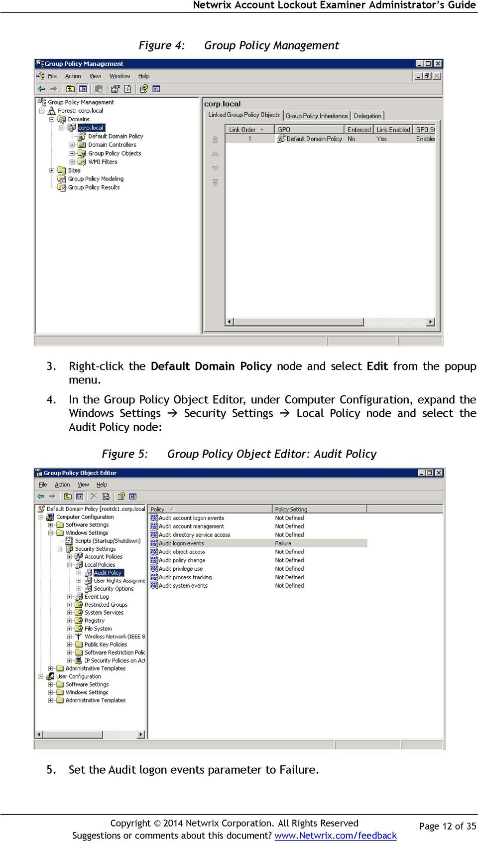In the Group Policy Object Editor, under Computer Configuration, expand the Windows Settings