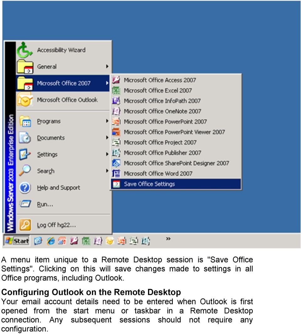 Configuring Outlook on the Remote Desktop Your email account details need to be entered when Outlook