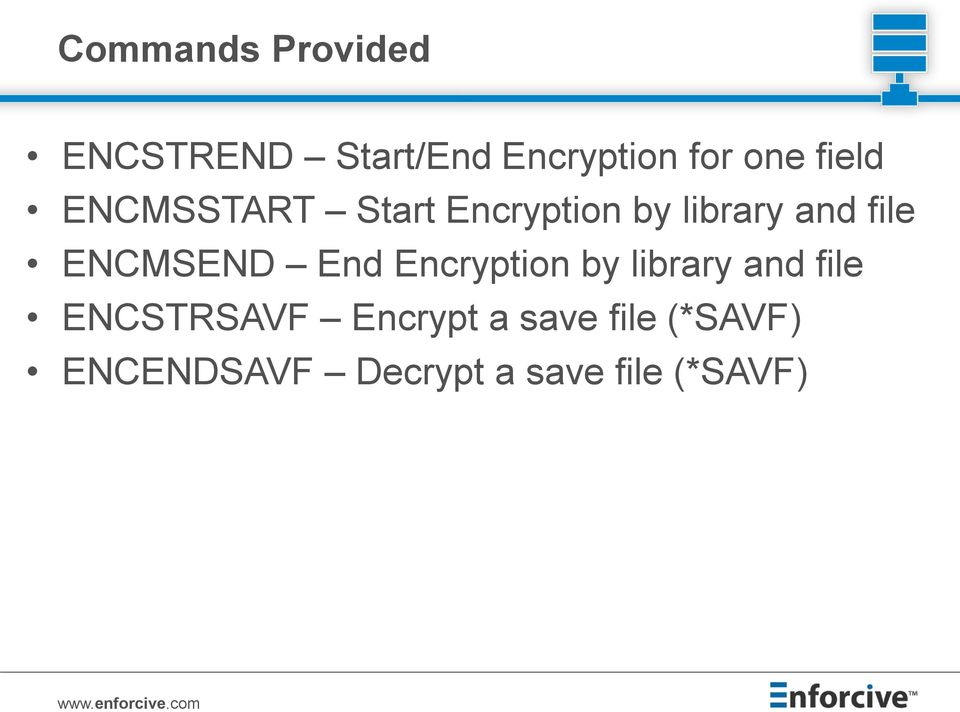 ENCMSEND End Encryption by library and file ENCSTRSAVF