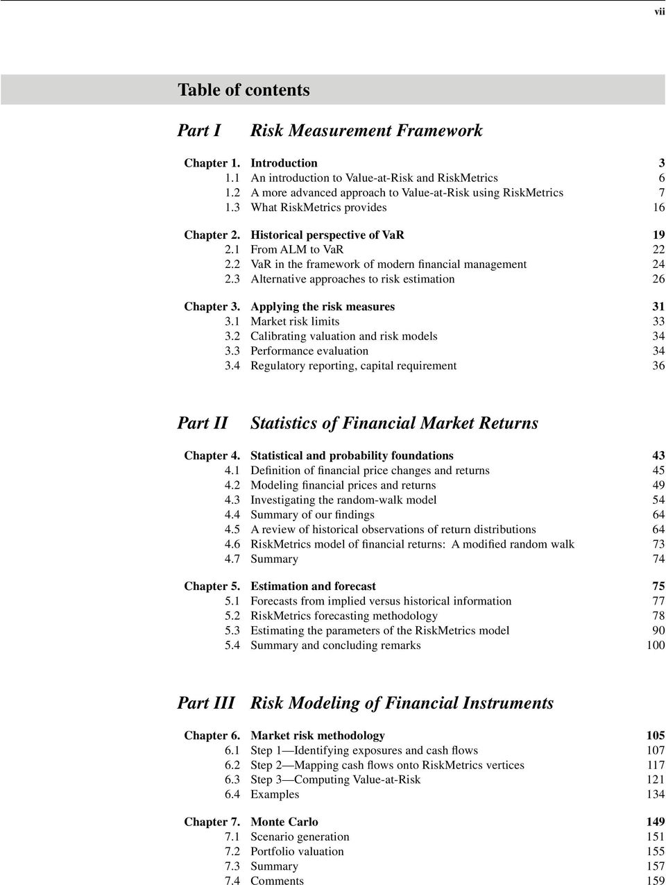 2 VaR in the framework of modern financial management 24 2.3 Alternative approaches to risk estimation 26 Chapter 3. Applying the risk measures 31 3.1 Market risk limits 33 3.