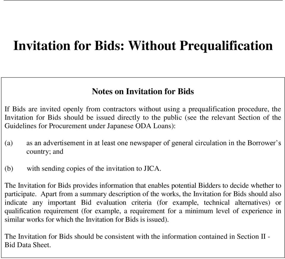 the Borrower s country; and with sending copies of the invitation to JICA. The Invitation for Bids provides information that enables potential Bidders to decide whether to participate.
