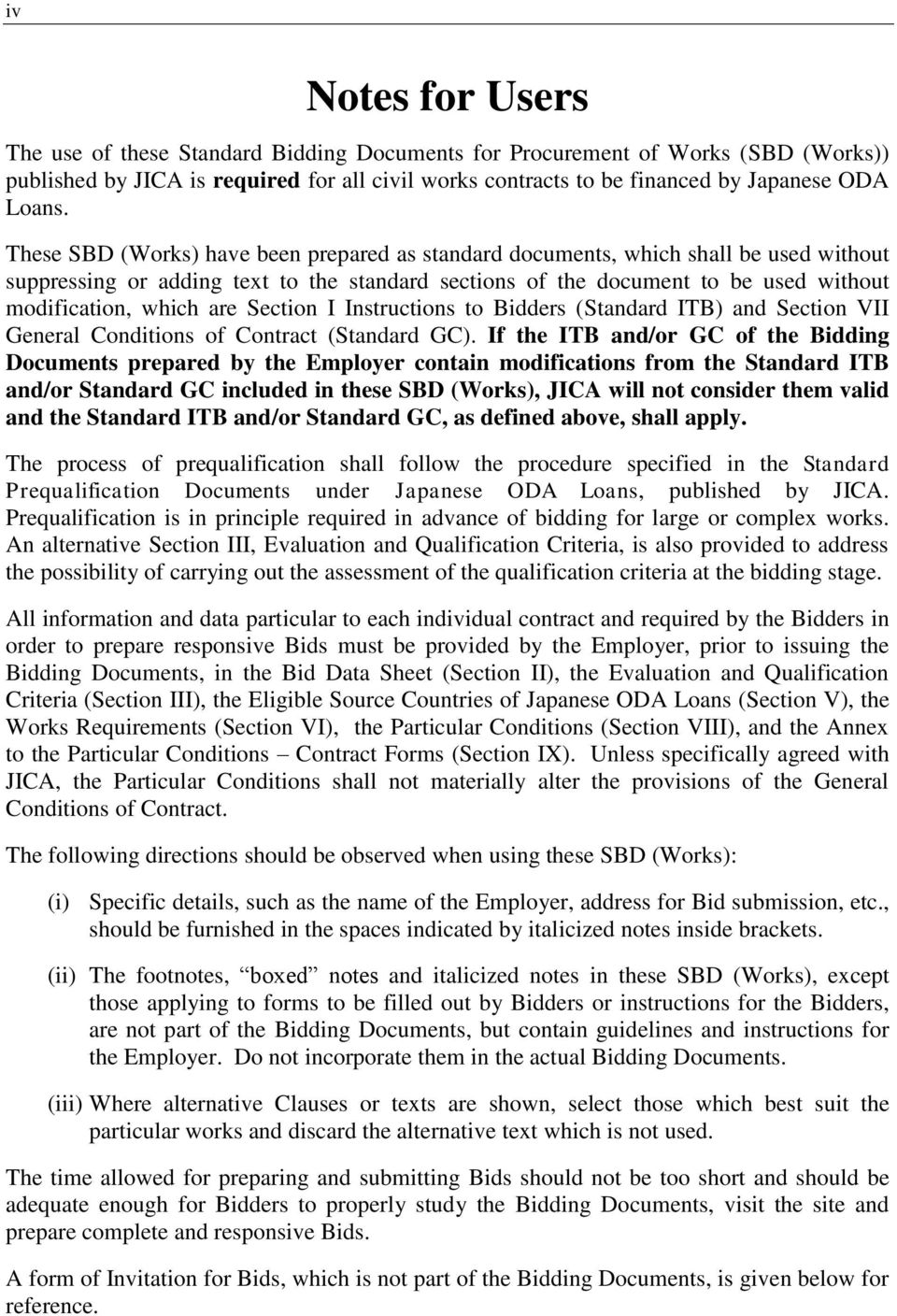 Section I Instructions to Bidders (Standard ITB) and Section VII General Conditions of Contract (Standard GC).