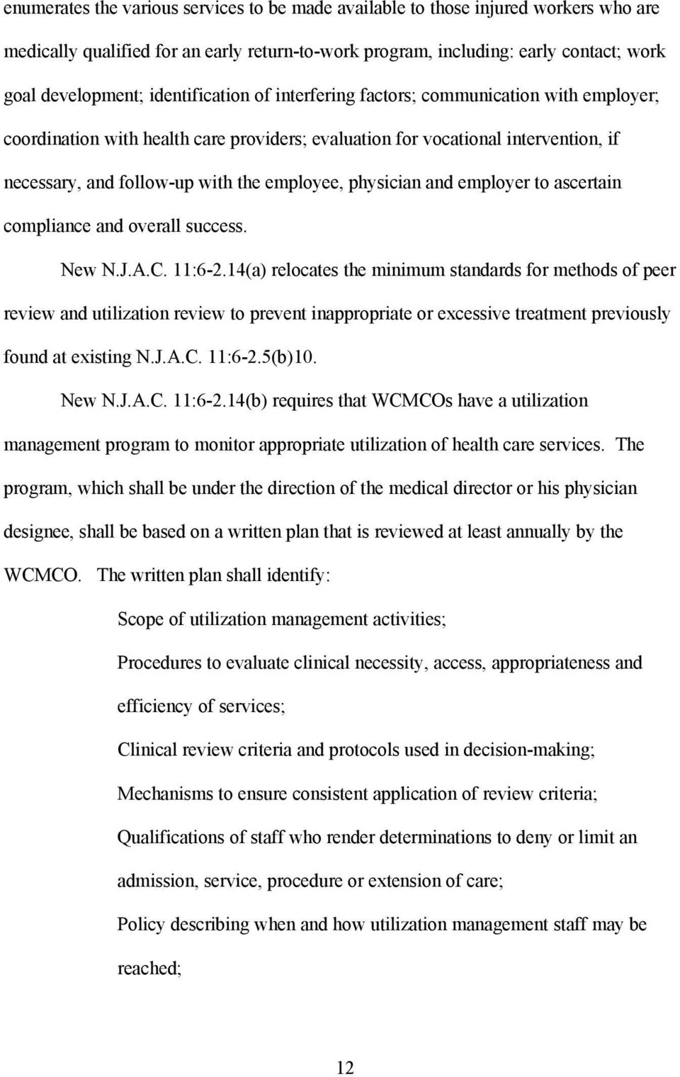 physician and employer to ascertain compliance and overall success. New N.J.A.C. 11:6-2.