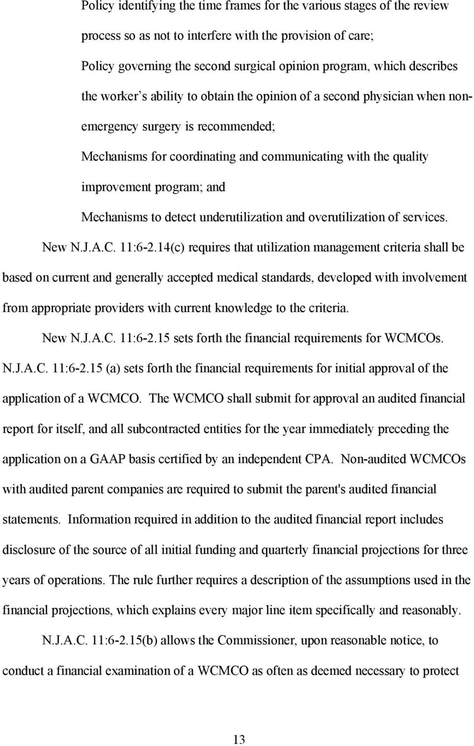 program; and Mechanisms to detect underutilization and overutilization of services. New N.J.A.C. 11:6-2.