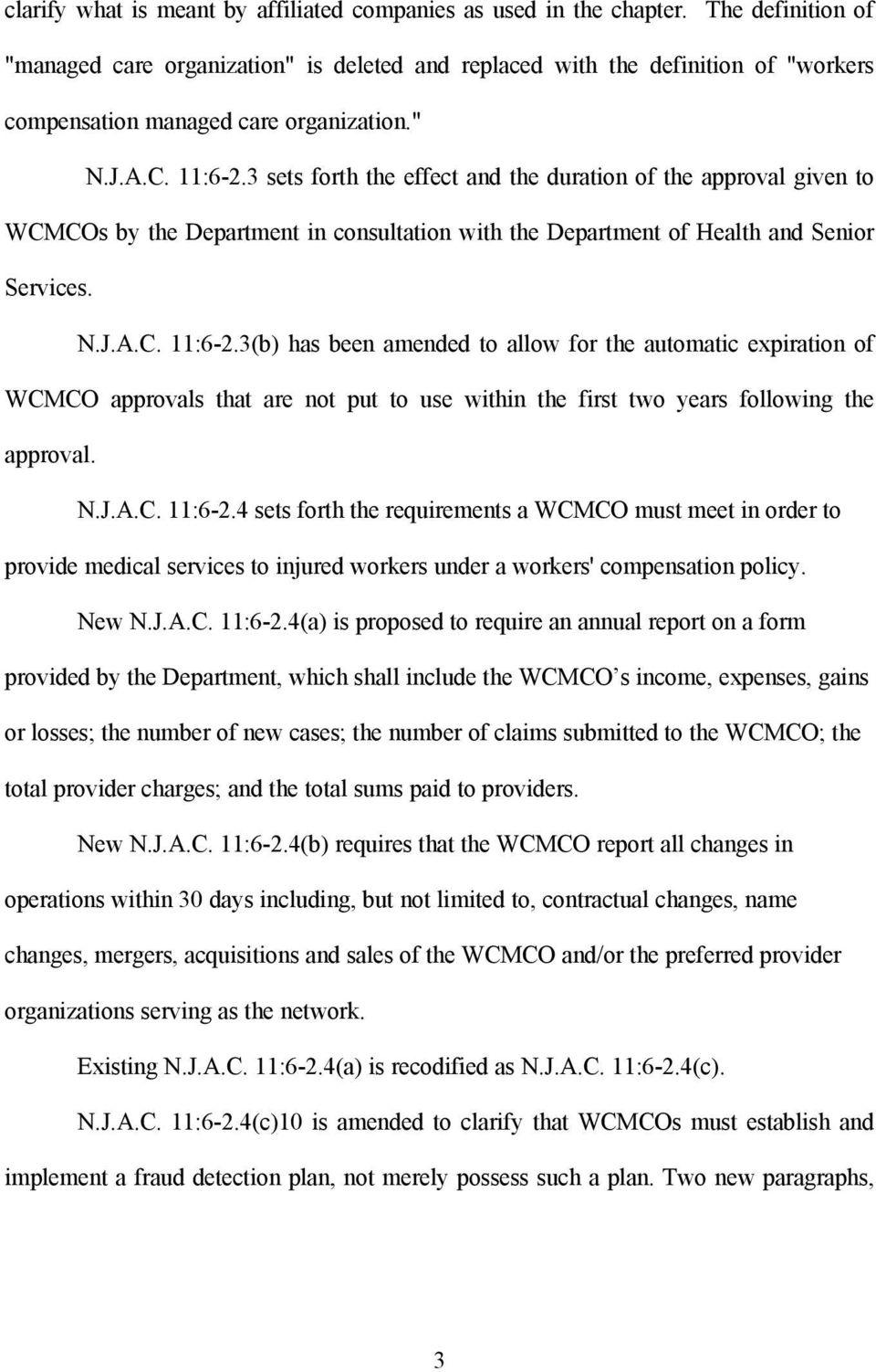 3 sets forth the effect and the duration of the approval given to WCMCOs by the Department in consultation with the Department of Health and Senior Services. N.J.A.C. 11:6-2.