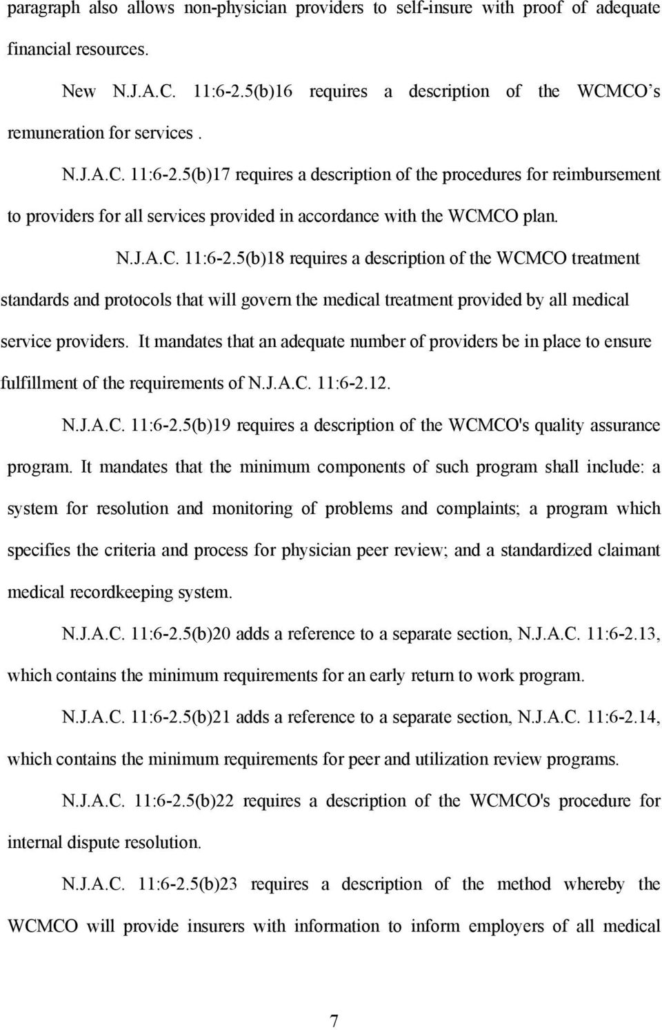 5(b)17 requires a description of the procedures for reimbursement to providers for all services provided in accordance with the WCMCO plan. N.J.A.C. 11:6-2.