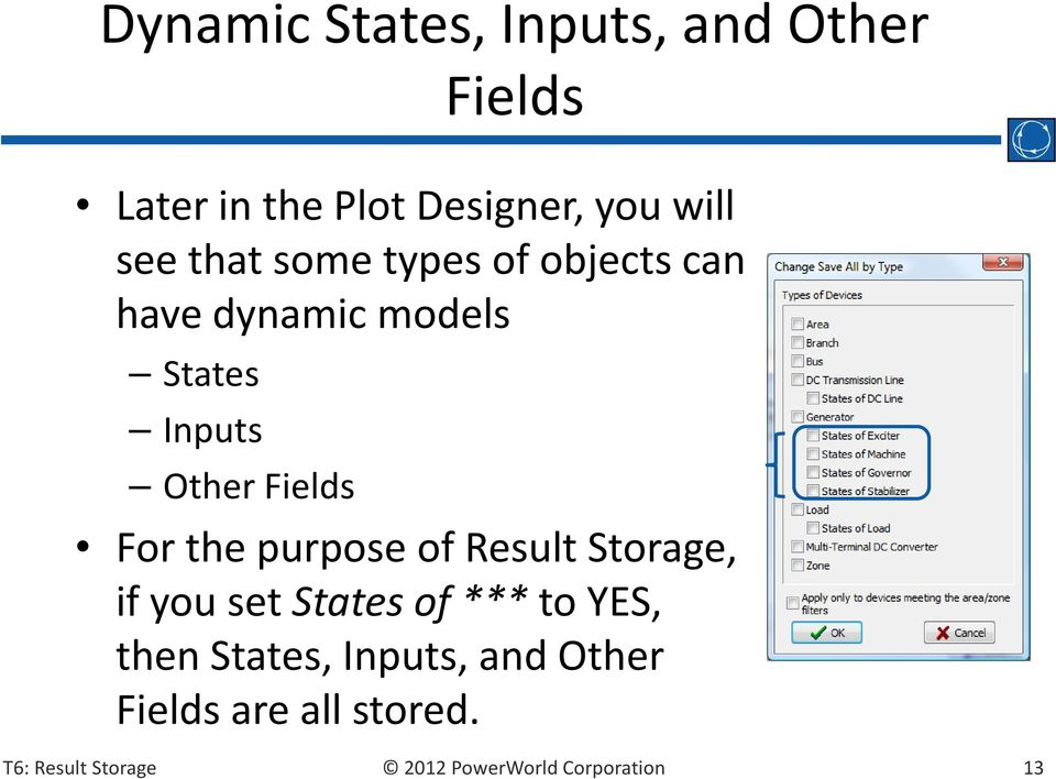 Other Fields Fields For the purpose of Result Storage, if you set