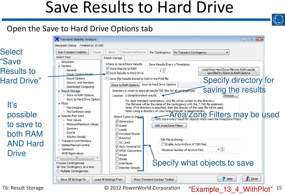 AND Hard Drive Specify directory for saving the results Area/Zone