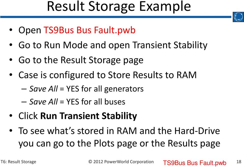 configured to Store Results to RAM Save All = YES for all generators Save All = YES for all