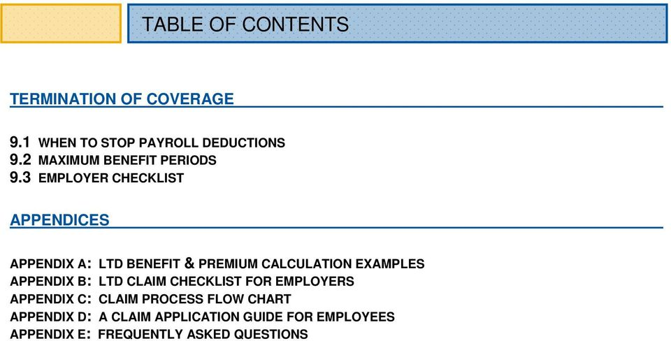 3 EMPLOYER CHECKLIST APPENDICES APPENDIX A: LTD BENEFIT & PREMIUM CALCULATION EXAMPLES