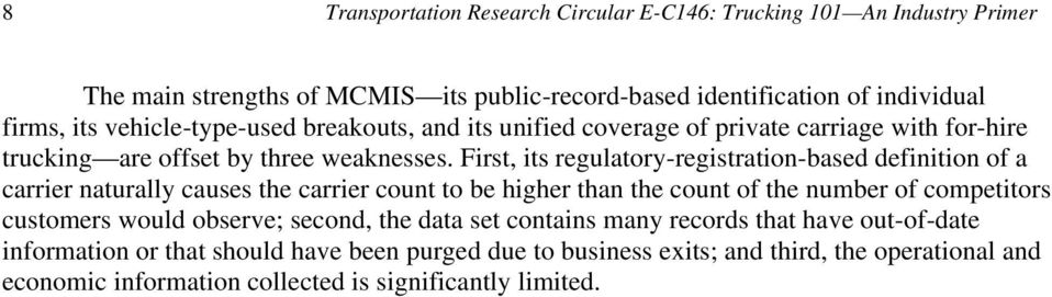 First, its regulatory-registration-based definition of a carrier naturally causes the carrier count to be higher than the count of the number of competitors customers would
