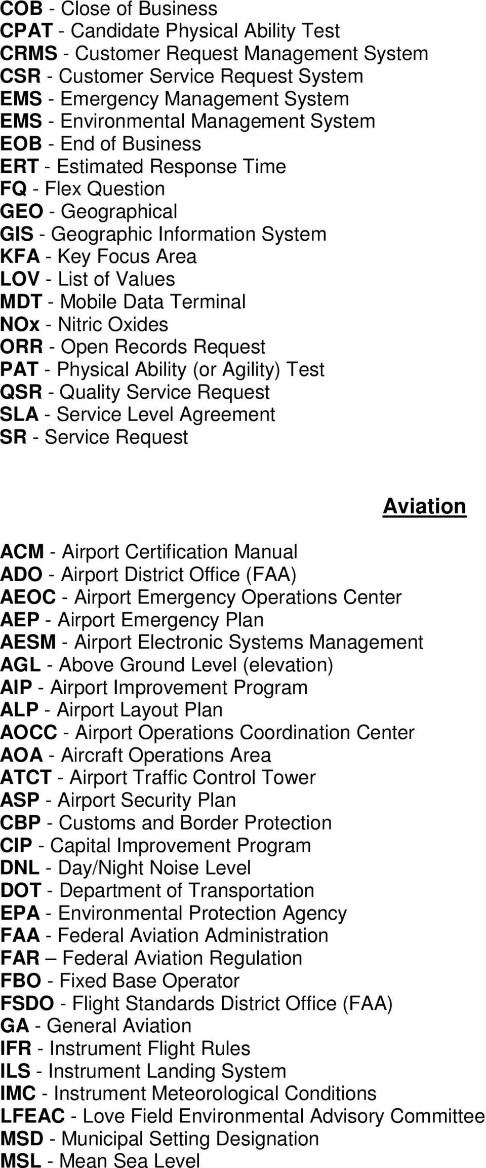 Data Terminal NOx - Nitric Oxides ORR - Open Records Request PAT - Physical Ability (or Agility) Test QSR - Quality Service Request SLA - Service Level Agreement SR - Service Request Aviation ACM -