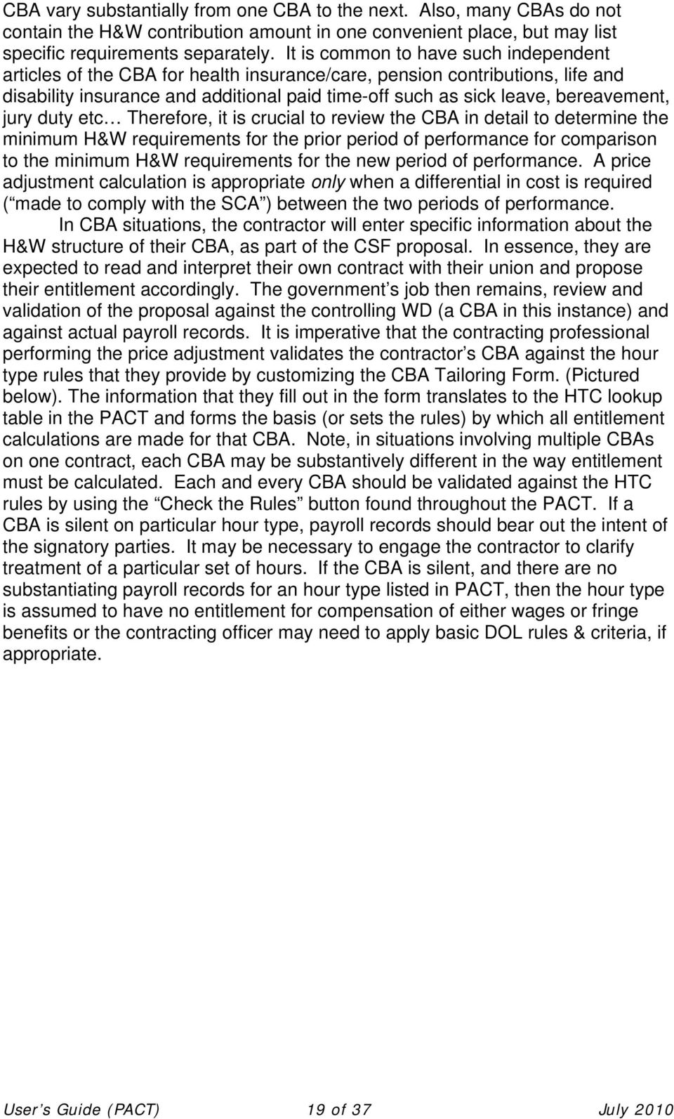 jury duty etc Therefore, it is crucial to review the CBA in detail to determine the minimum H&W requirements for the prior period of performance for comparison to the minimum H&W requirements for the