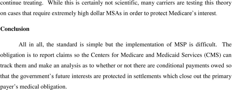 Medicare s interest. Conclusion All in all, the standard is simple but the implementation of MSP is difficult.