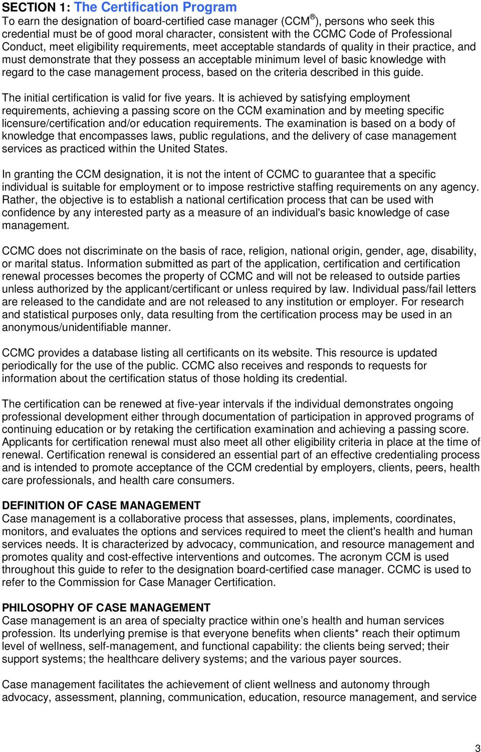 regard to the case management process, based on the criteria described in this guide. The initial certification is valid for five years.