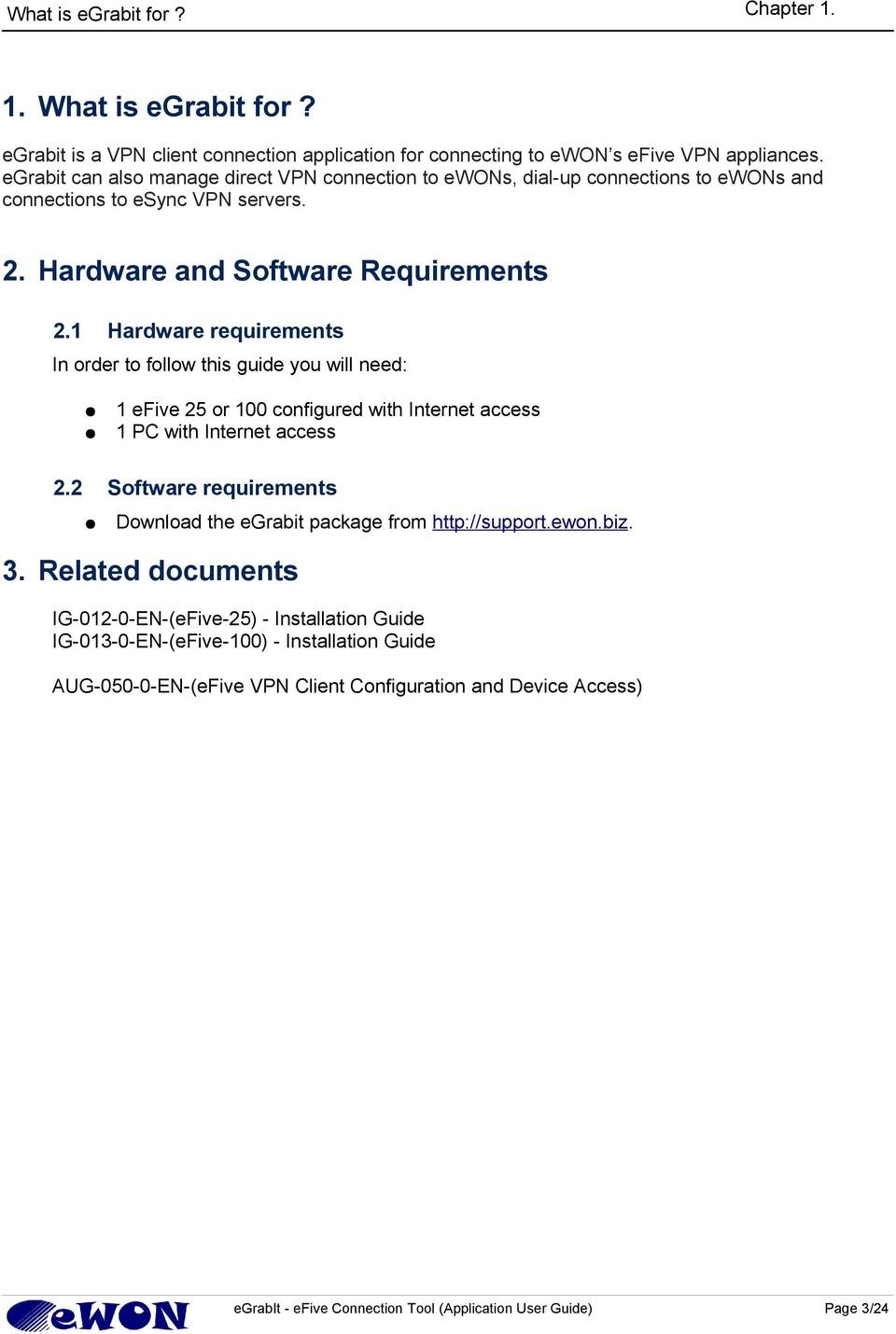 1 Hardware requirements In order to follow this guide you will need: 2.