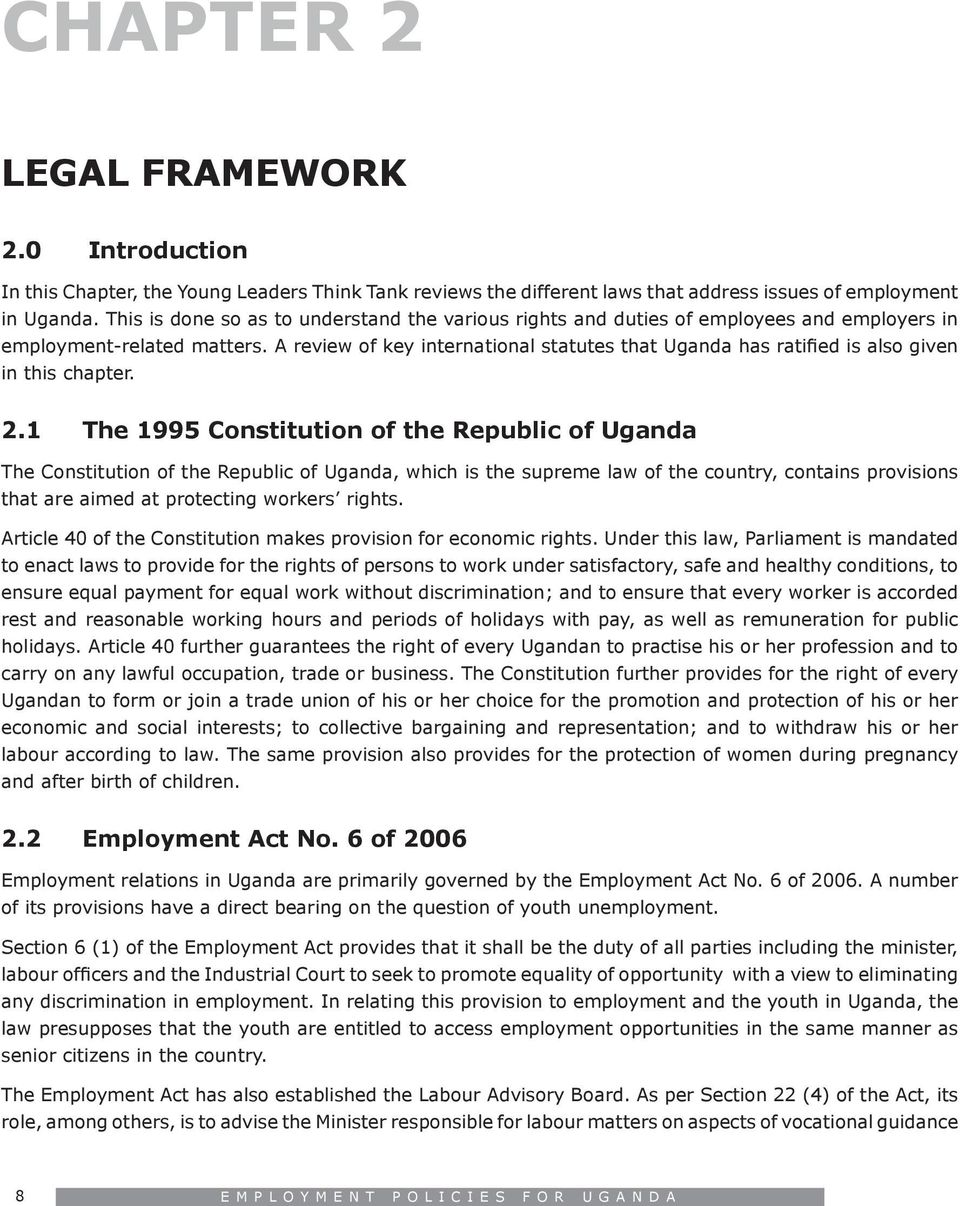 A review of key international statutes that Uganda has ratified is also given in this chapter. 2.