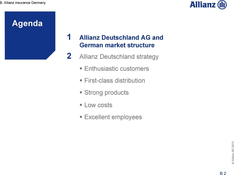 Deutschland strategy Enthusiastic customers