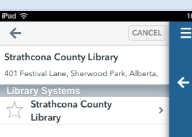 Search for Strathcona County and select Strathcona County Library from the list. When SCL comes up, tap the star to add it as one of your libraries (see left).