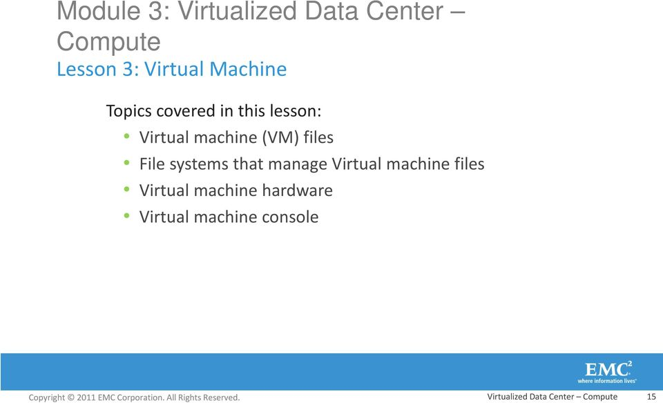 files File systems that manage Virtual machine files Virtual