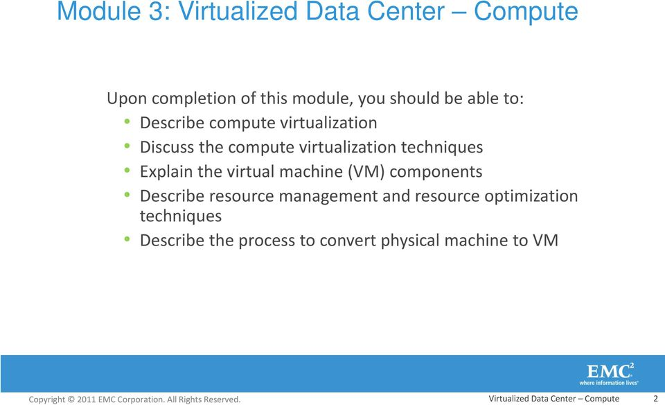 virtual machine (VM) components Describe resource management and resource optimization