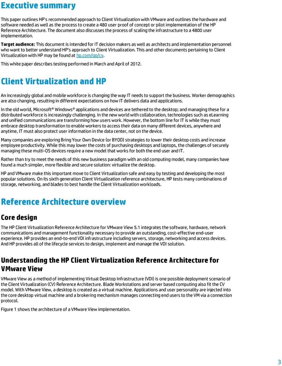 Target audience: This document is intended for IT decision makers as well as architects and implementation personnel who want to better understand HP s approach to Client Virtualization.