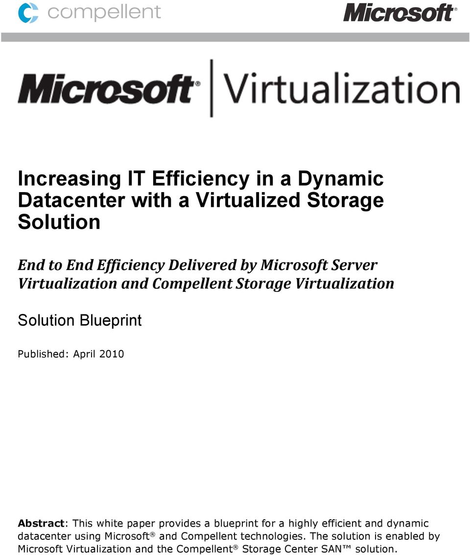 Abstract: This white paper provides a blueprint for a highly efficient and dynamic datacenter using Microsoft and