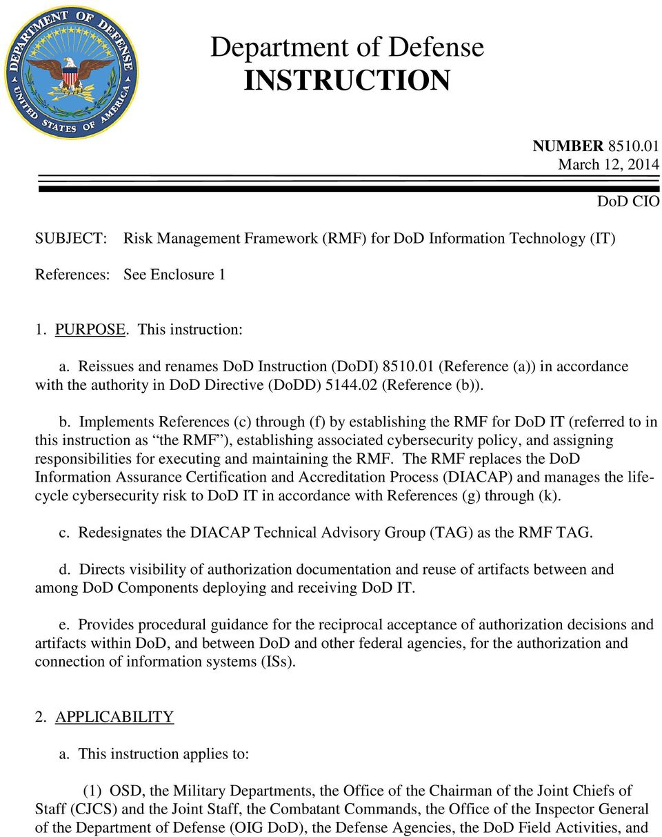 Implements References (c) through (f) by establishing the RMF for DoD IT (referred to in this instruction as the RMF ), establishing associated cybersecurity policy, and assigning responsibilities