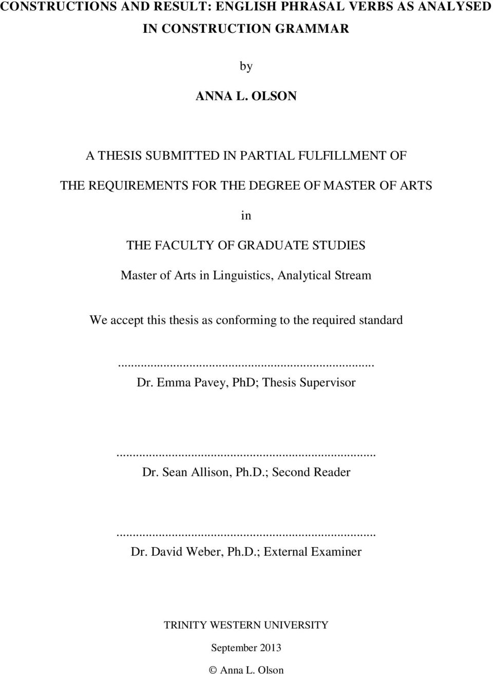 STUDIES Master of Arts in Linguistics, Analytical Stream We accept this thesis as conforming to the required standard... Dr.