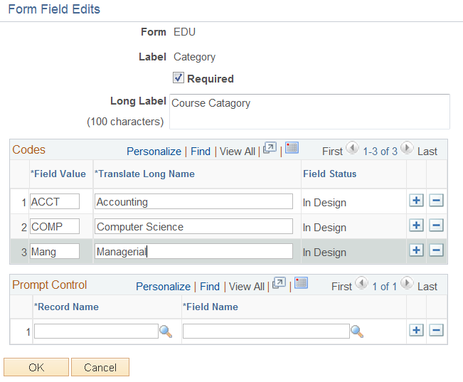 Figure 1. Adding fields to the form. Fields can be placed in one or two columns on the screen. Prompt fields allow you to prompt against existing PeopleSoft Records.