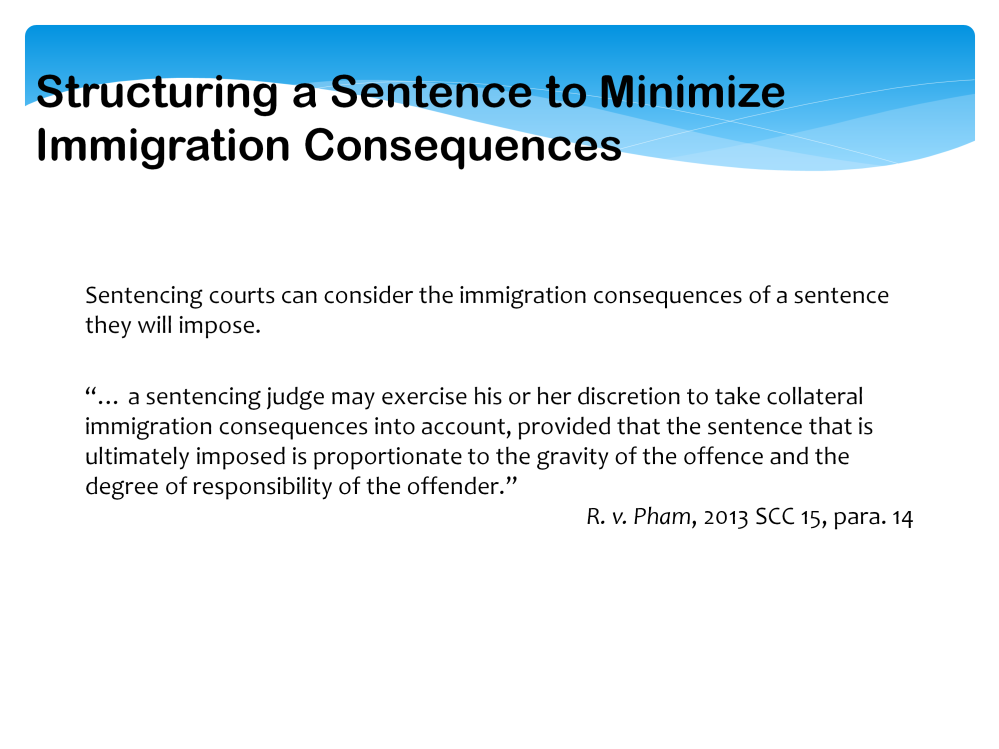 Sentencing courts can consider the immigration consequences of the sentence they will impose and can modify a sentence accordingly, provided the sentence remains proportional to the gravity of the
