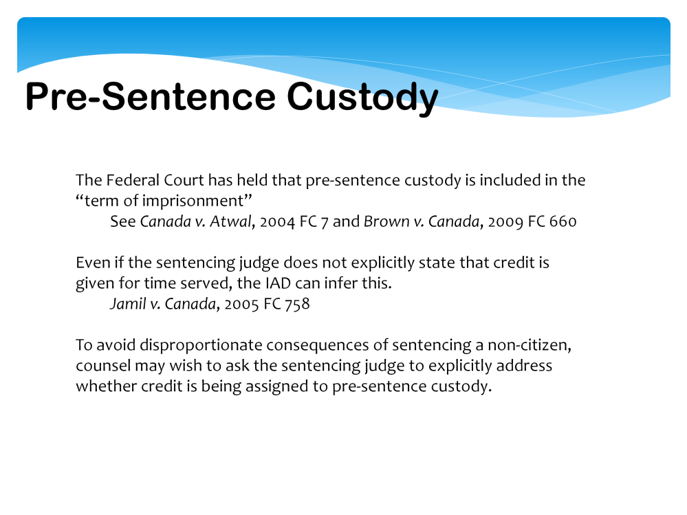 Term of imprisonment/pre-trial detention in the immigration context, presentence custody forms part of a sentence of imprisonment if it can be inferred that the sentencing judge took it into account