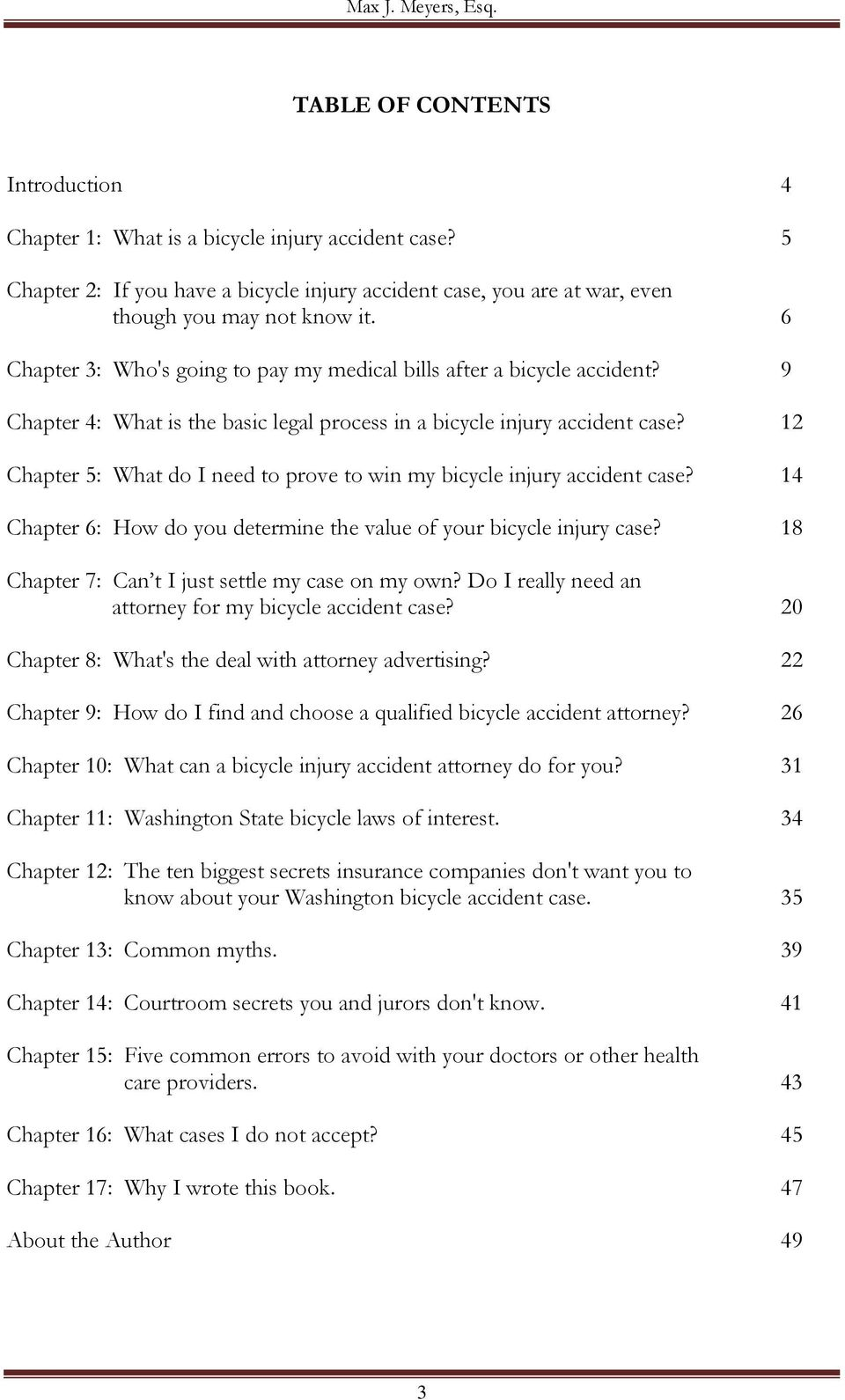 12 Chapter 5: What do I need to prove to win my bicycle injury accident case? 14 Chapter 6: How do you determine the value of your bicycle injury case?