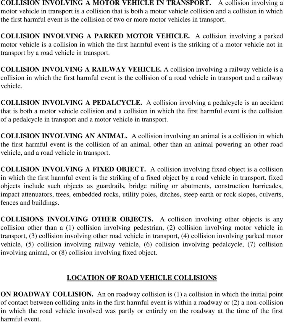 vehicles in transport. COLLISION INVOLVING A PARKED MOTOR VEHICLE.