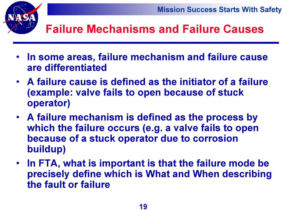 as the process by which the failure occurs (e.g.