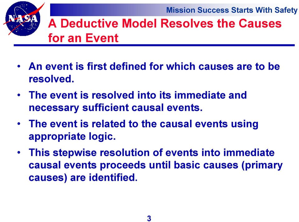 The event is resolved into its immediate and necessary sufficient causal events.
