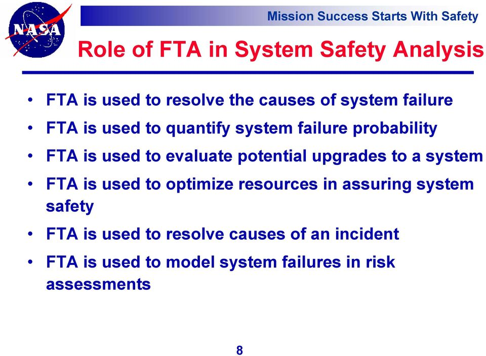 upgrades to a system FTA is used to optimize resources in assuring system safety FTA is