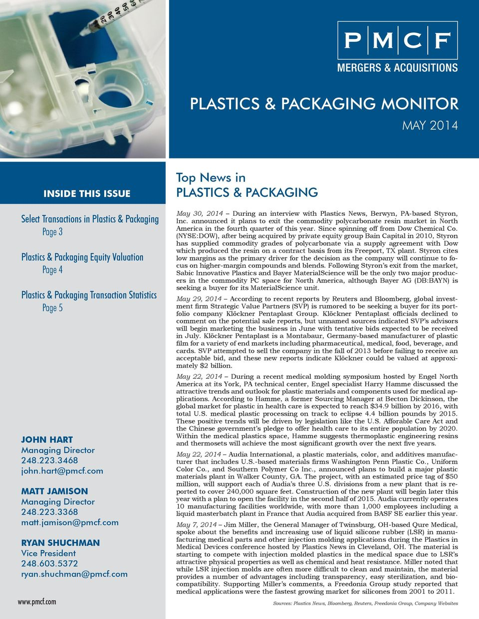 com Top News in PLASTICS & PACKAGING May 0, 01 During an interview with Plastics News, Berwyn, PAbased Styron, Inc.
