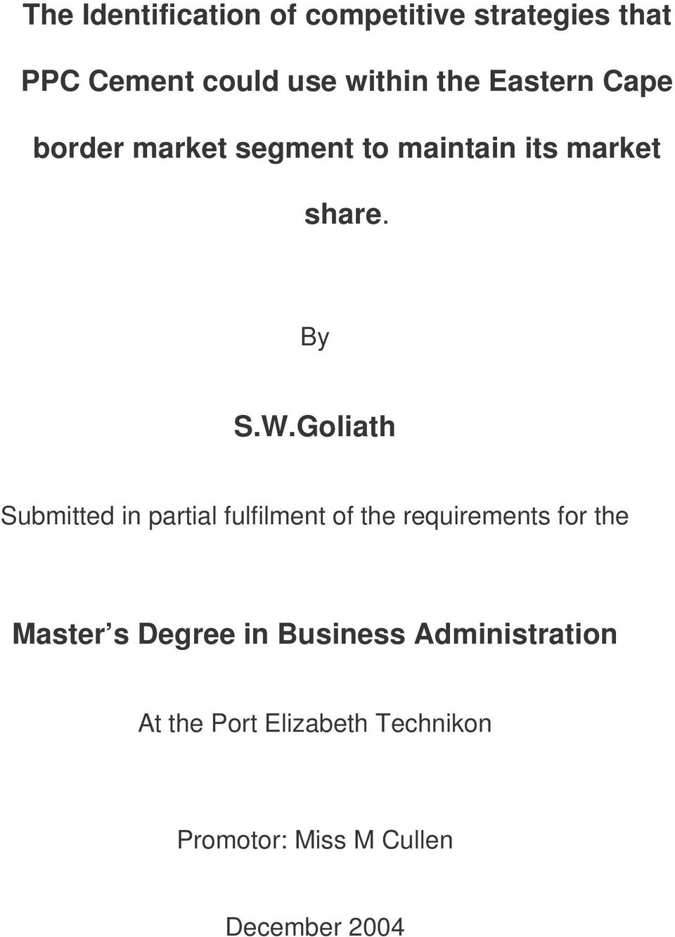 Goliath Submitted in partial fulfilment of the requirements for the Master s Degree