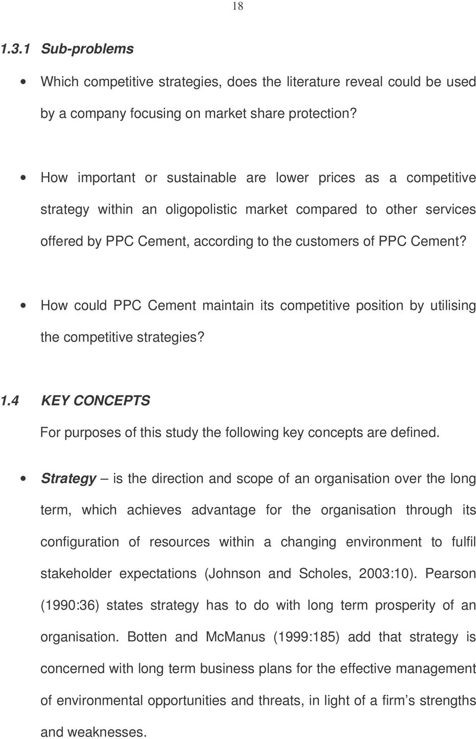How could PPC Cement maintain its competitive position by utilising the competitive strategies? 1.4 KEY CONCEPTS For purposes of this study the following key concepts are defined.