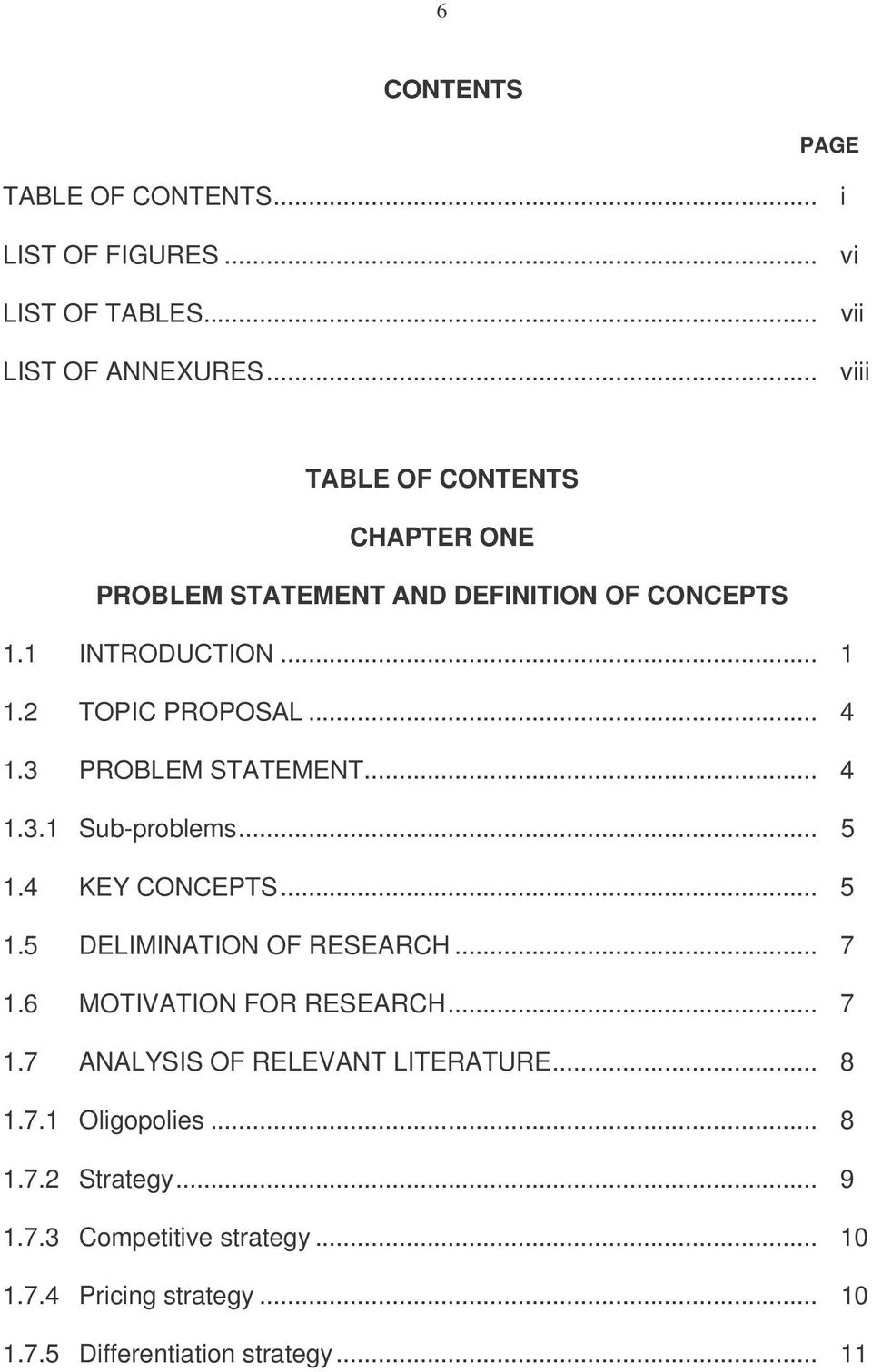 3 PROBLEM STATEMENT... 4 1.3.1 Sub-problems... 5 1.4 KEY CONCEPTS... 5 1.5 DELIMINATION OF RESEARCH... 7 1.
