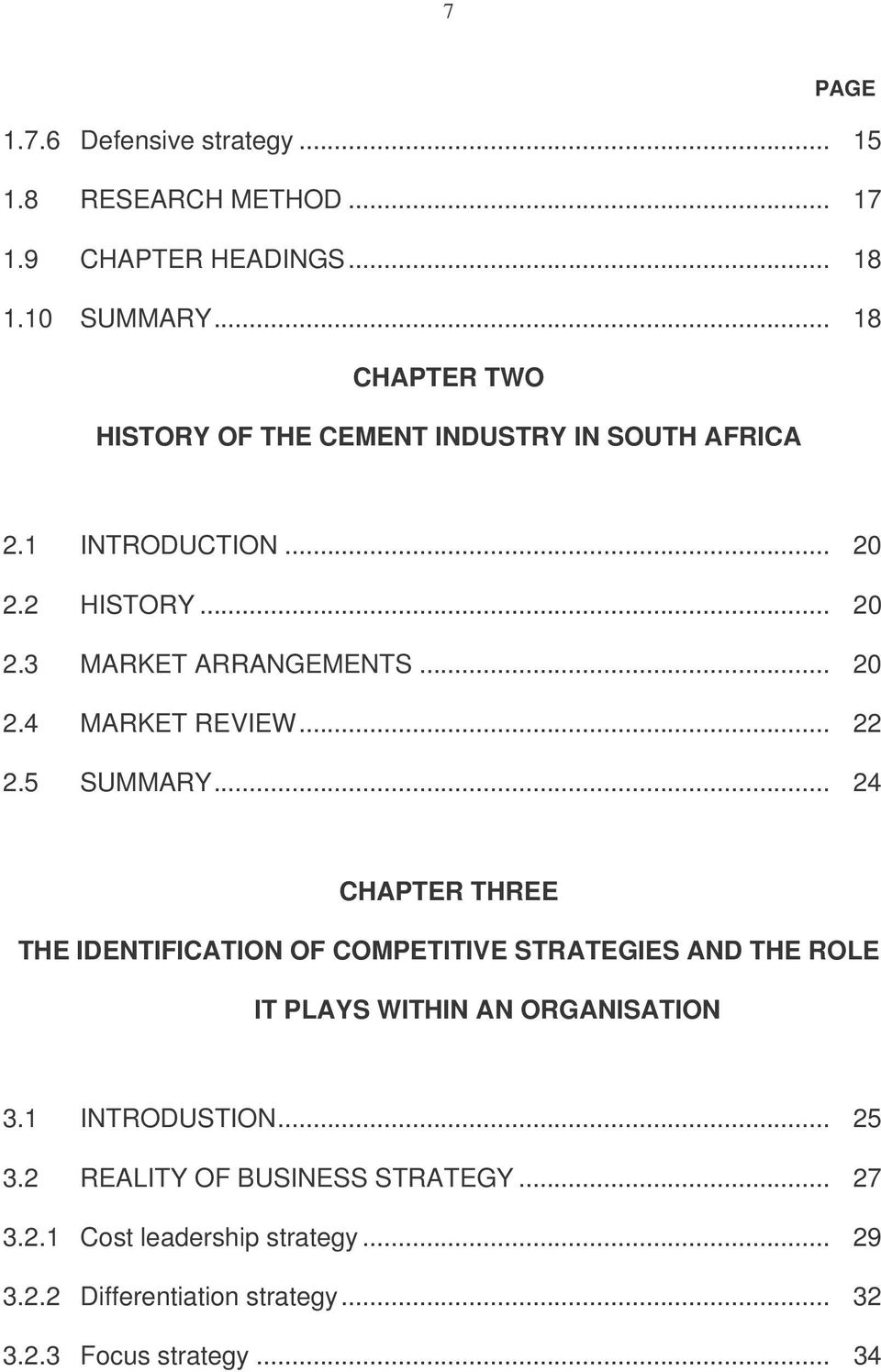 .. 22 2.5 SUMMARY... 24 CHAPTER THREE THE IDENTIFICATION OF COMPETITIVE STRATEGIES AND THE ROLE IT PLAYS WITHIN AN ORGANISATION 3.