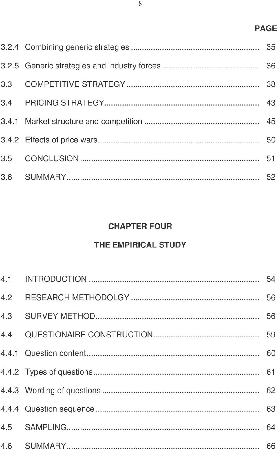 .. 52 CHAPTER FOUR THE EMPIRICAL STUDY 4.1 INTRODUCTION... 54 4.2 RESEARCH METHODOLGY... 56 4.3 SURVEY METHOD... 56 4.4 QUESTIONAIRE CONSTRUCTION.