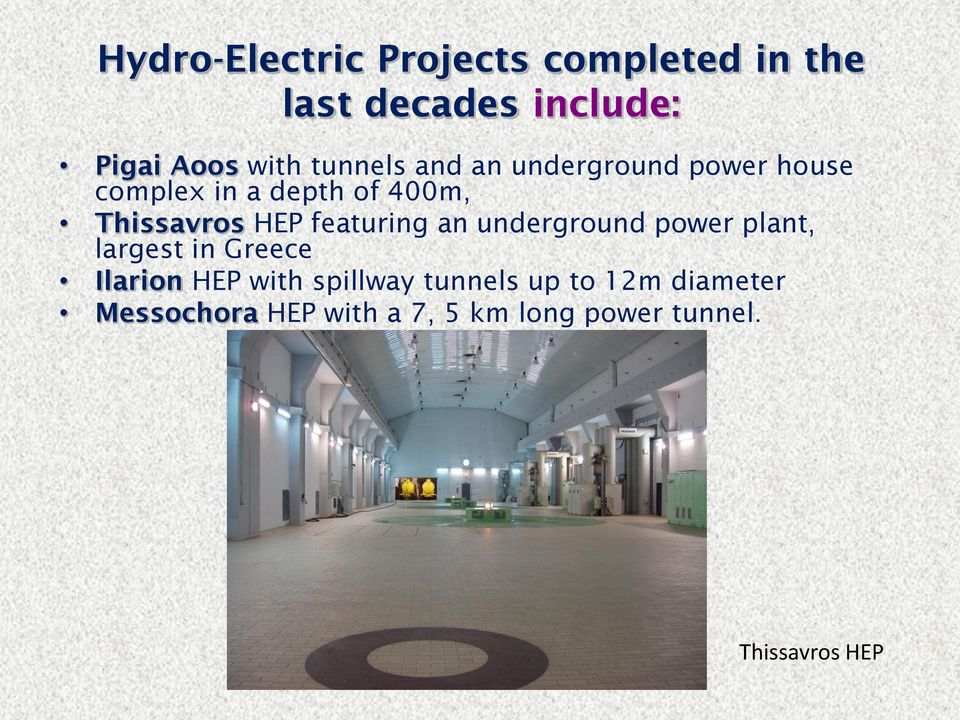 featuring an underground power plant, largest in Greece Ilarion HEP with spillway