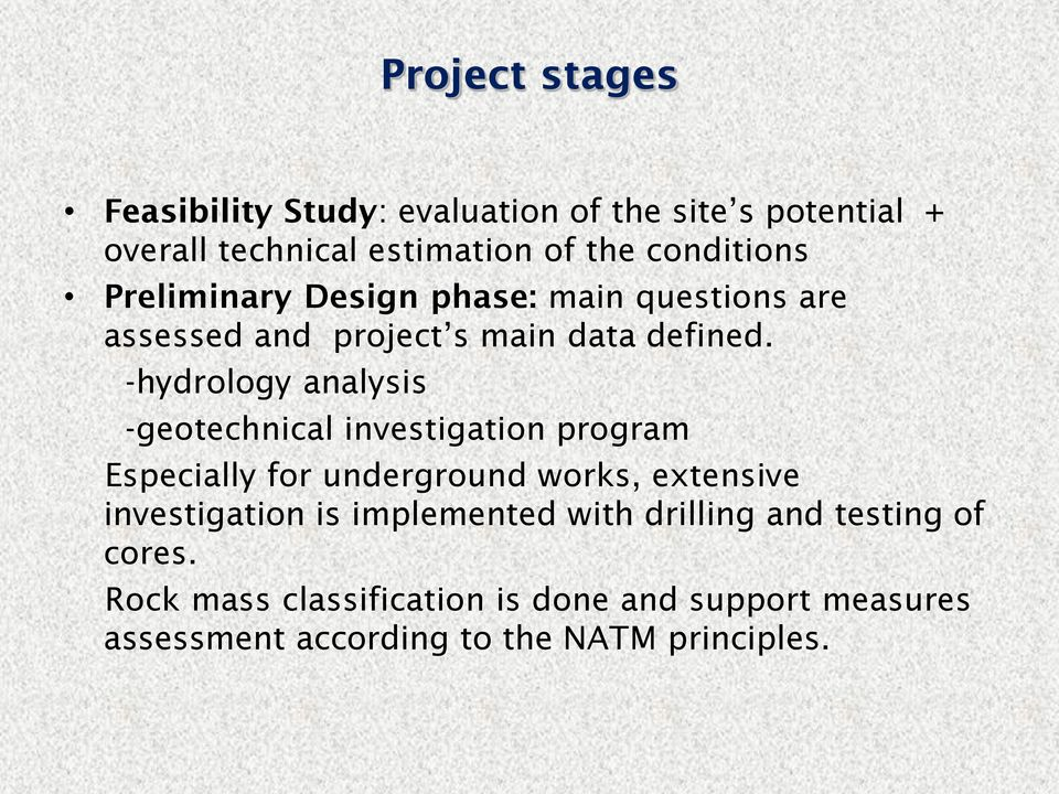 -hydrology analysis -geotechnical investigation program Especially for underground works, extensive investigation is