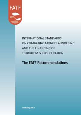 The FATF 2012 risk-based approach The Financial Action Task Force (FATF) recommendations outline measures that countries, financial