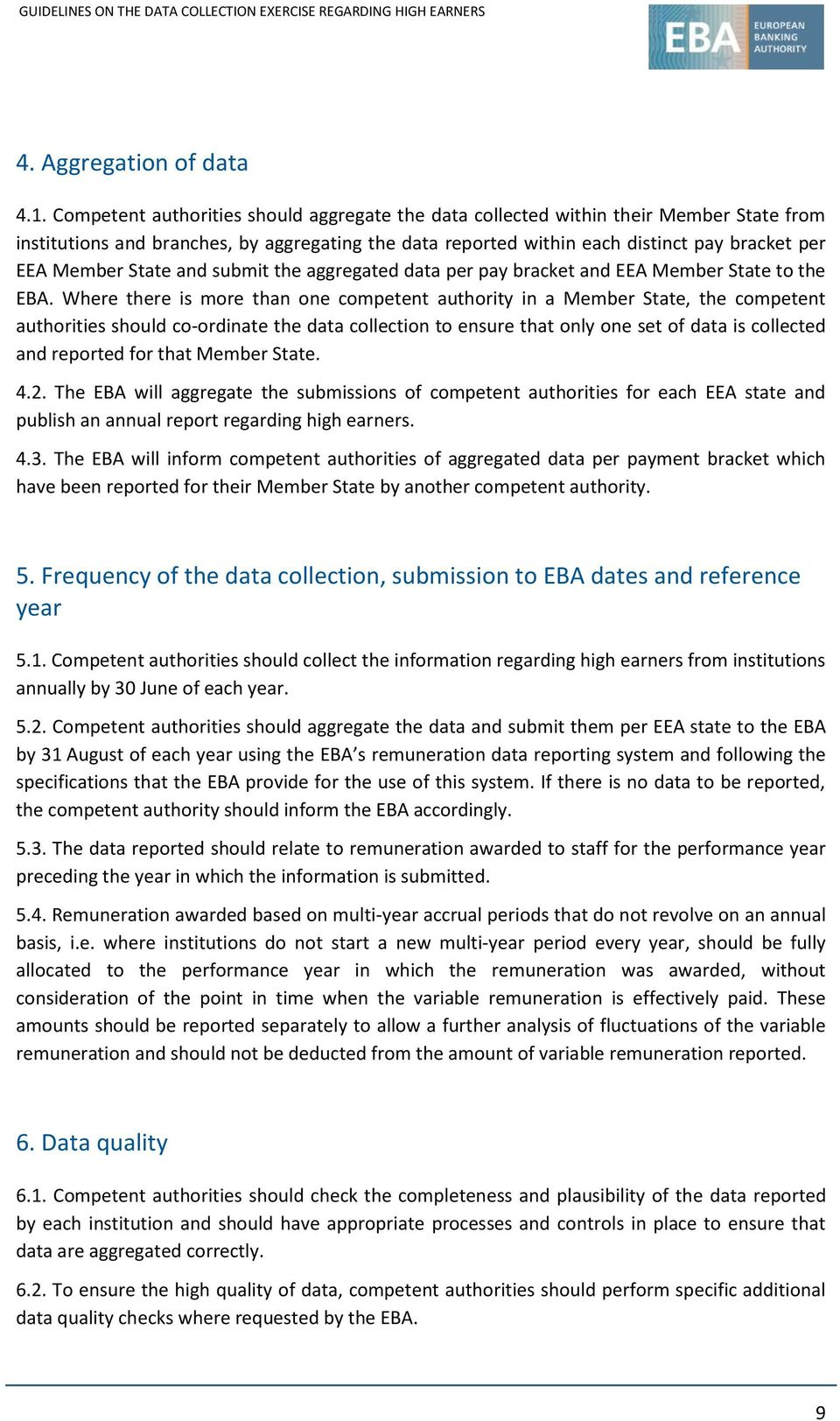 State and submit the aggregated data per pay bracket and EEA Member State to the EBA.