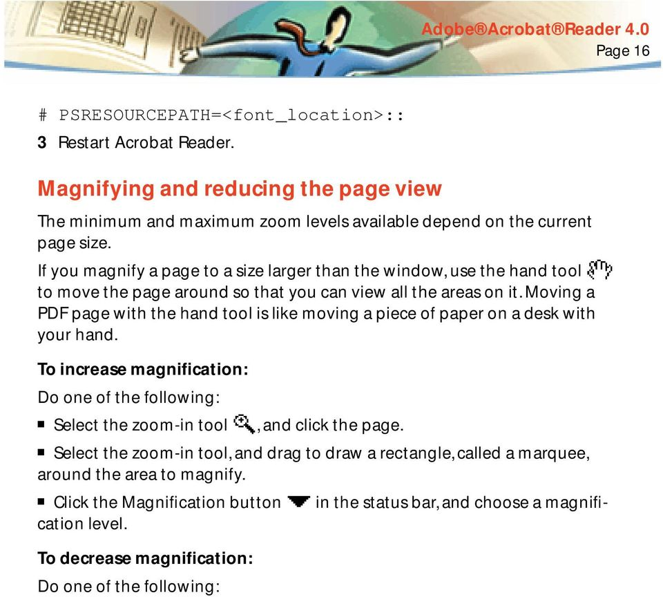 Moving a PDF page with the hand tool is like moving a piece of paper on a desk with your hand.