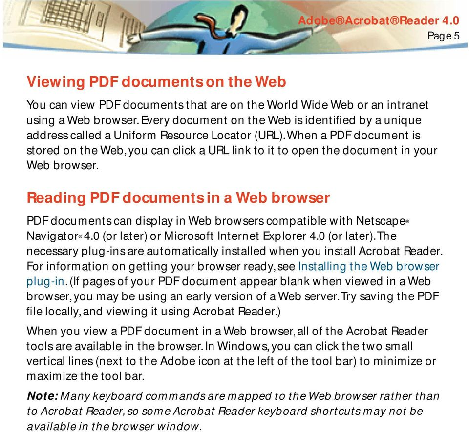 When a PDF document is stored on the Web, you can click a URL link to it to open the document in your Web browser.